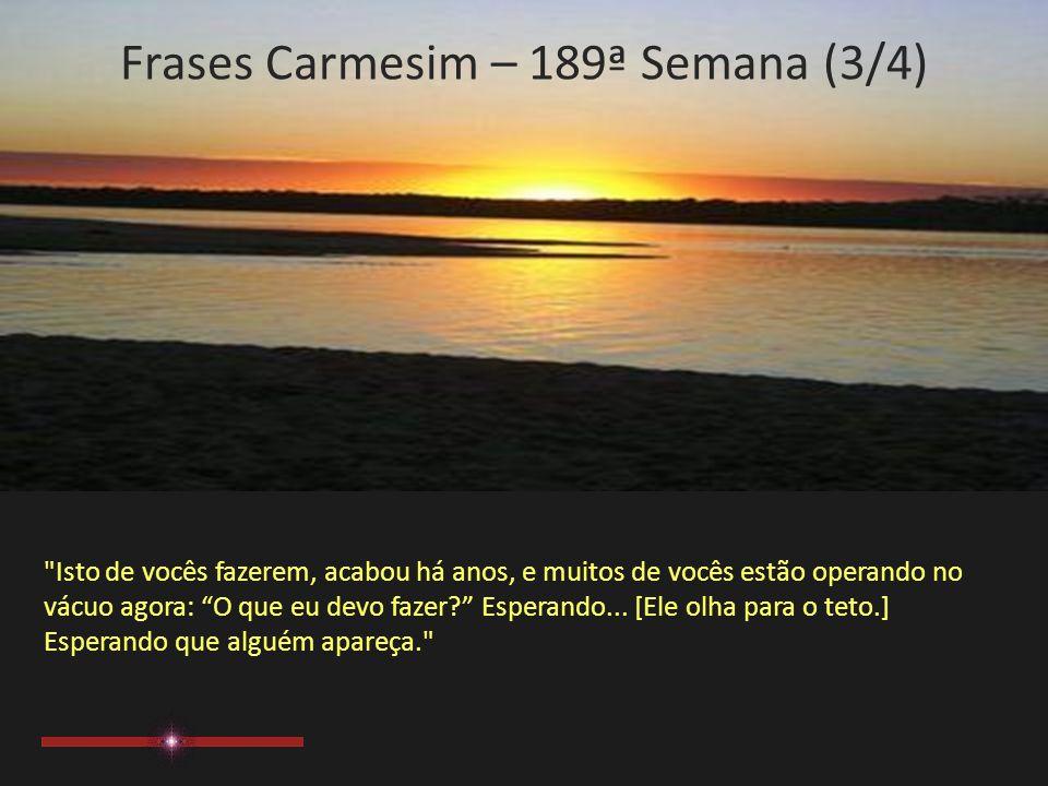 Frases Carmesim – 189ª Semana (3/4)