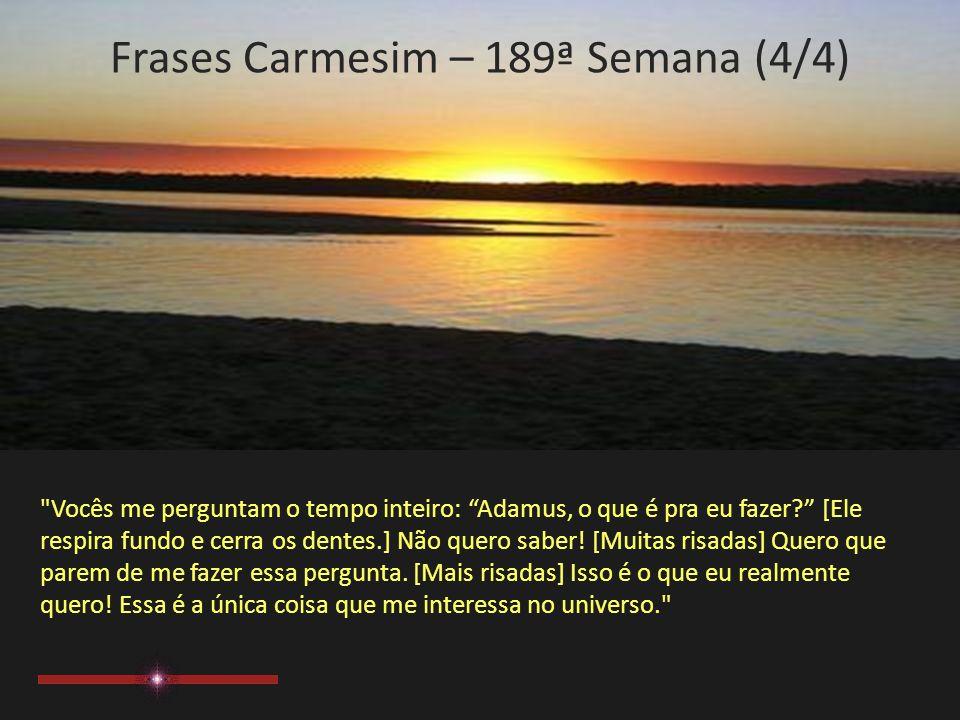 Frases Carmesim – 189ª Semana (4/4)