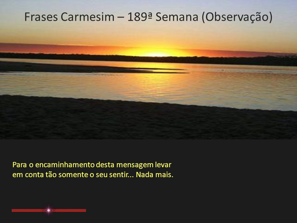 Frases Carmesim – 189ª Semana (Observação)
