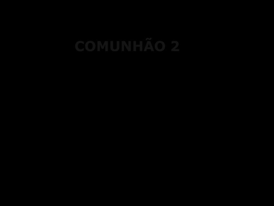 COMUNHÃO 2