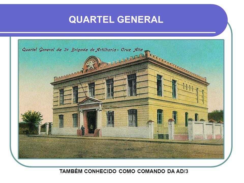 QUARTEL GENERAL TAMBÉM CONHECIDO COMO COMANDO DA AD/3