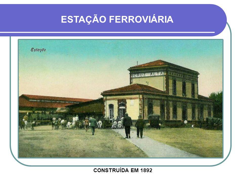 ESTAÇÃO FERROVIÁRIA 1 CONSTRUÍDA EM 1892