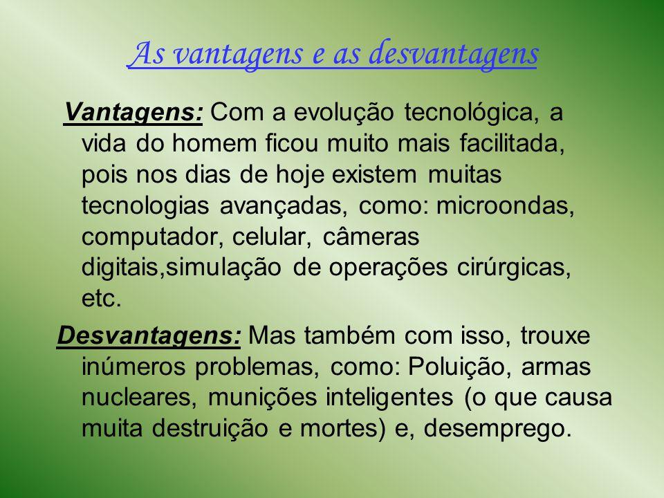 As vantagens e as desvantagens