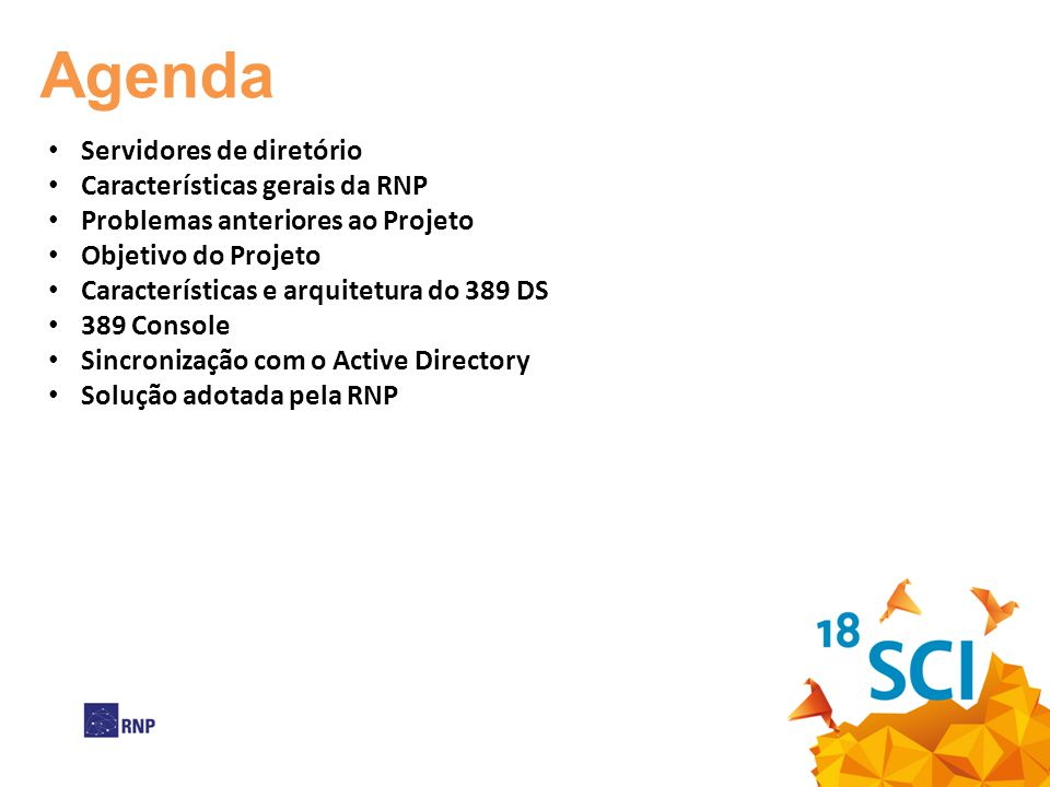 Agenda Servidores de diretório Características gerais da RNP