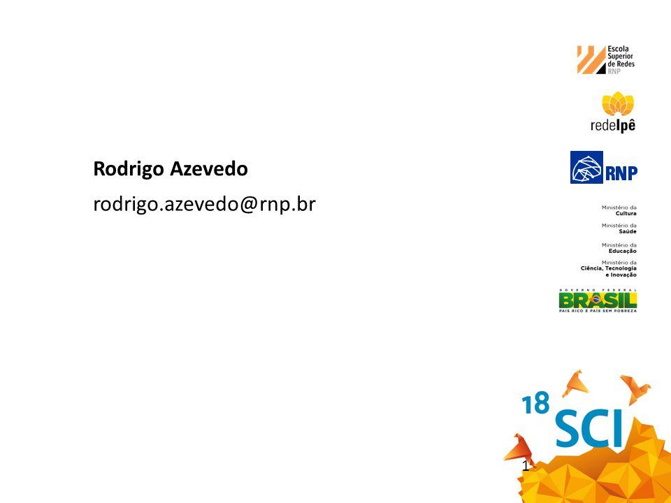 Rodrigo Azevedo rodrigo.azevedo@rnp.br