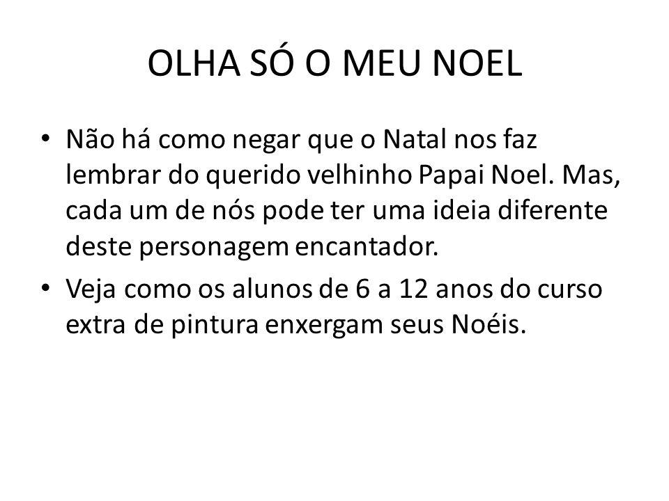 OLHA SÓ O MEU NOEL