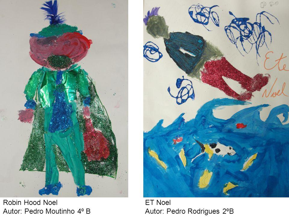 Robin Hood Noel Autor: Pedro Moutinho 4º B ET Noel Autor: Pedro Rodrigues 2ºB