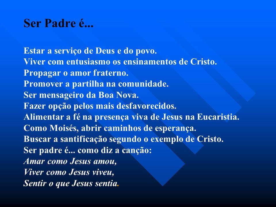 Ser Padre é. Estar a serviço de Deus e do povo