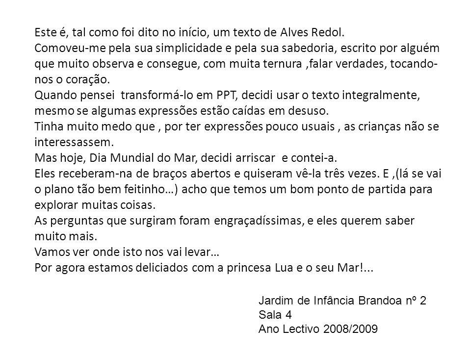 Este é, tal como foi dito no início, um texto de Alves Redol