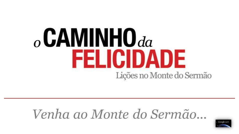 Venha ao Monte do Sermão...