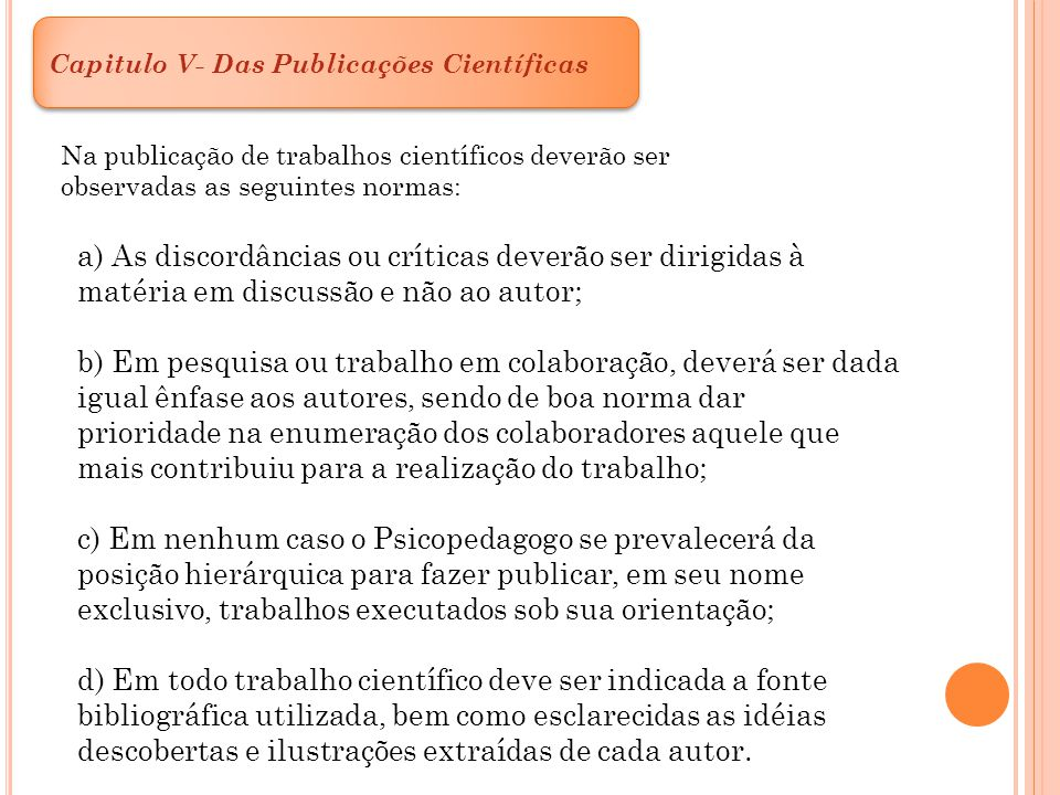 a) As discordâncias ou críticas deverão ser dirigidas à