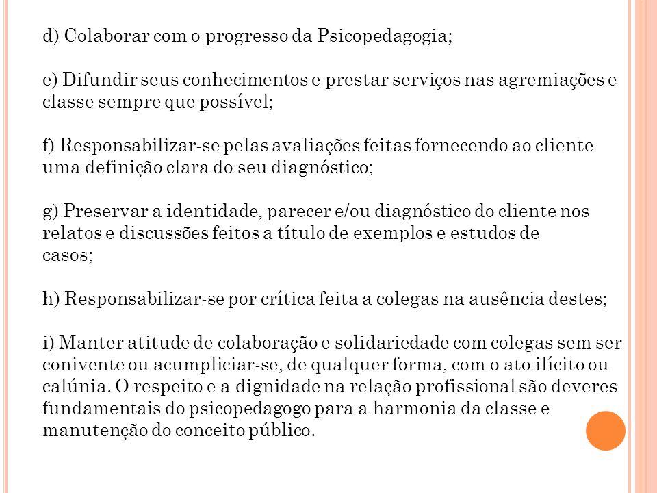 d) Colaborar com o progresso da Psicopedagogia;
