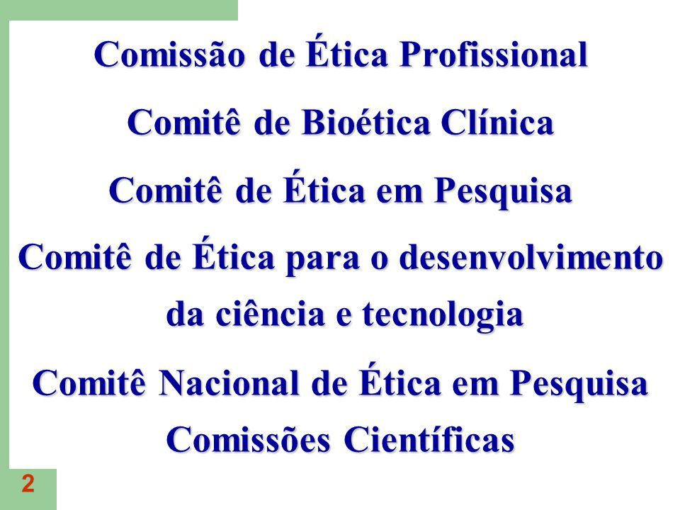 Comissão de Ética Profissional Comitê de Bioética Clínica