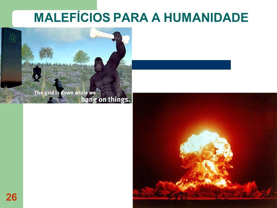 MALEFÍCIOS PARA A HUMANIDADE