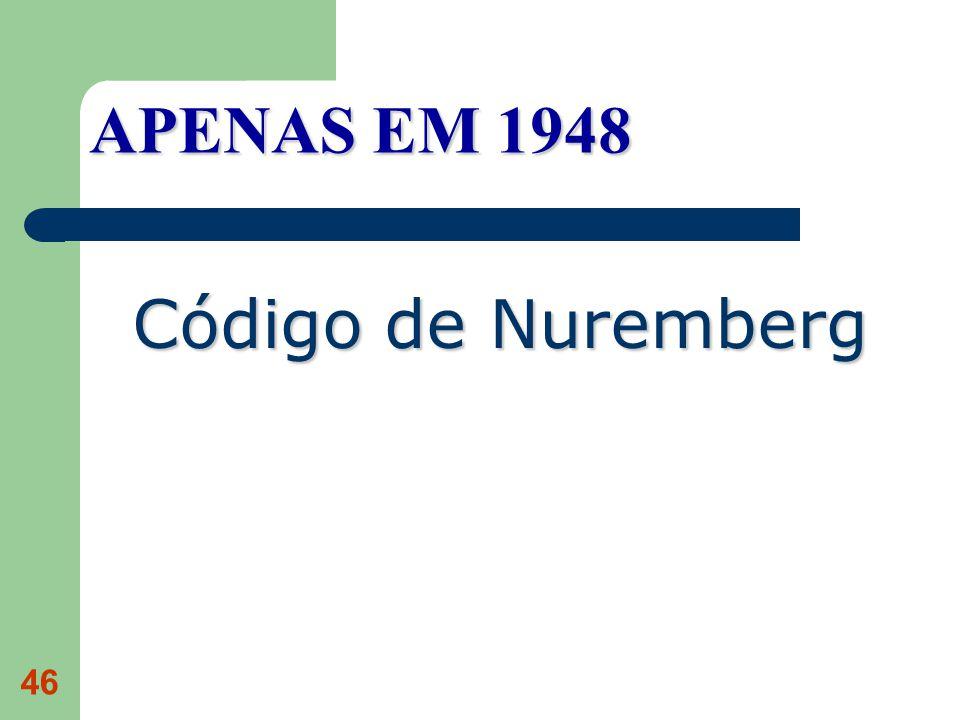 APENAS EM 1948 Código de Nuremberg
