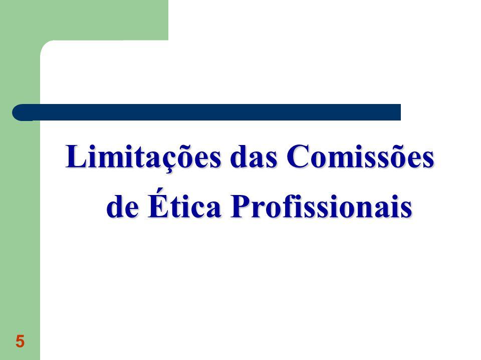 Limitações das Comissões de Ética Profissionais