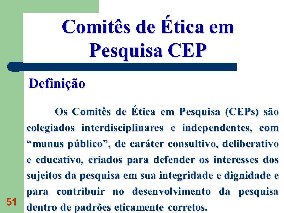 Comitês de Ética em Pesquisa CEP