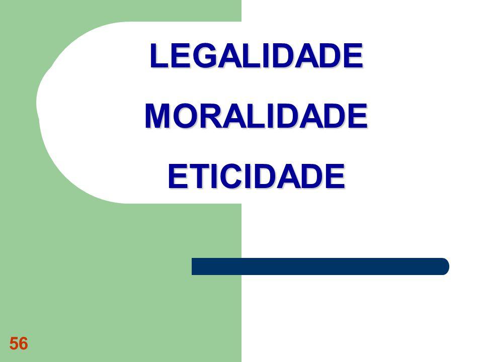 LEGALIDADE MORALIDADE ETICIDADE