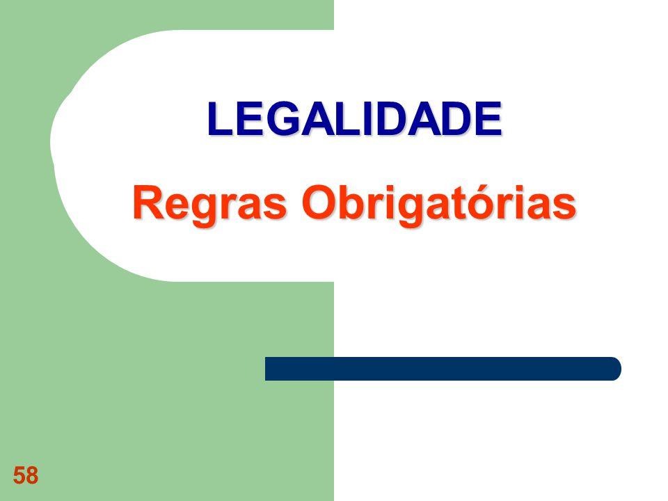 LEGALIDADE Regras Obrigatórias