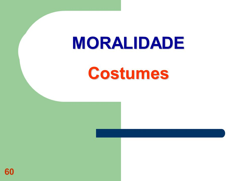 MORALIDADE Costumes