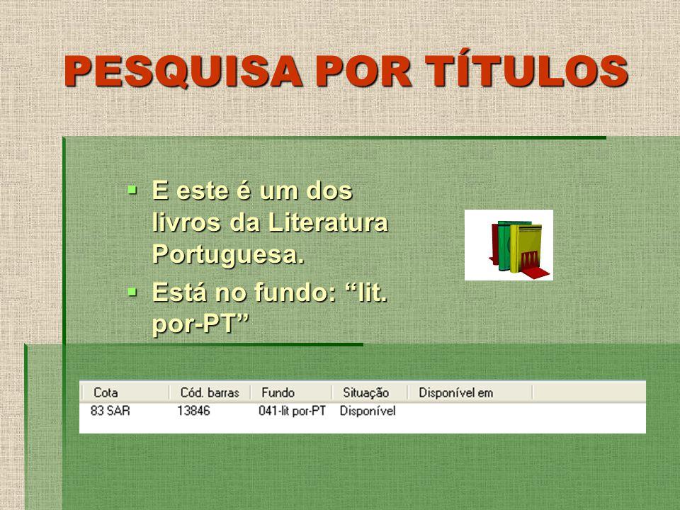 PESQUISA POR TÍTULOS E este é um dos livros da Literatura Portuguesa.