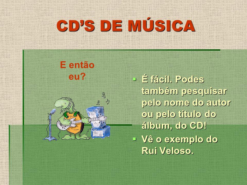 CD'S DE MÚSICA E então eu