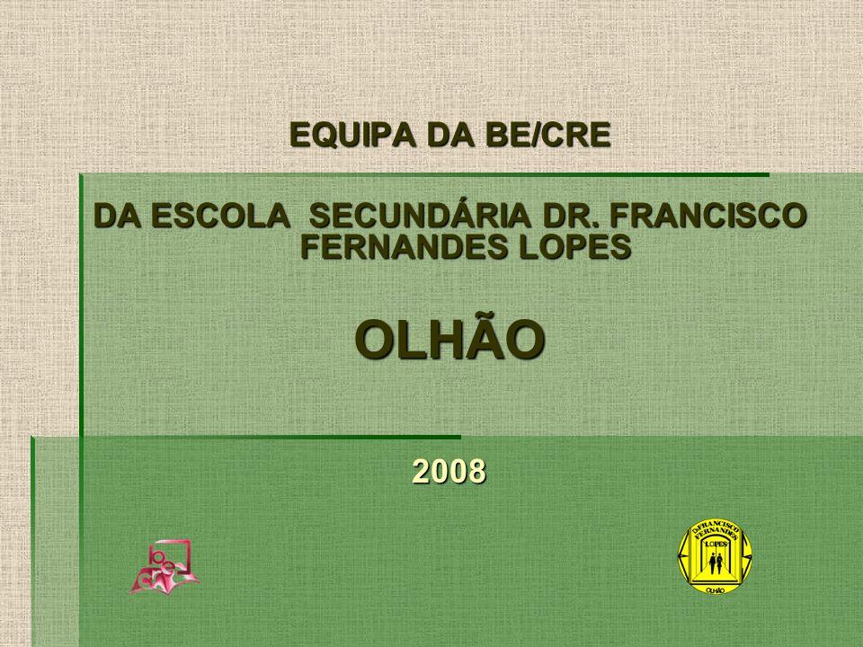 DA ESCOLA SECUNDÁRIA DR. FRANCISCO FERNANDES LOPES