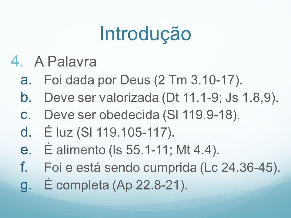 Introdução A Palavra Foi dada por Deus (2 Tm 3.10-17).