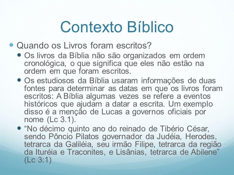Contexto Bíblico Quando os Livros foram escritos
