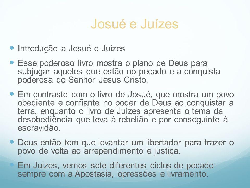 Josué e Juízes Introdução a Josué e Juizes