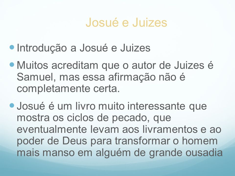 Josué e Juizes Introdução a Josué e Juizes