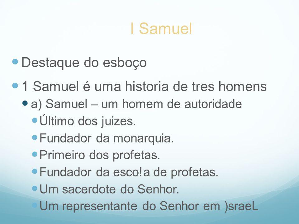 I Samuel Destaque do esboço 1 Samuel é uma historia de tres homens