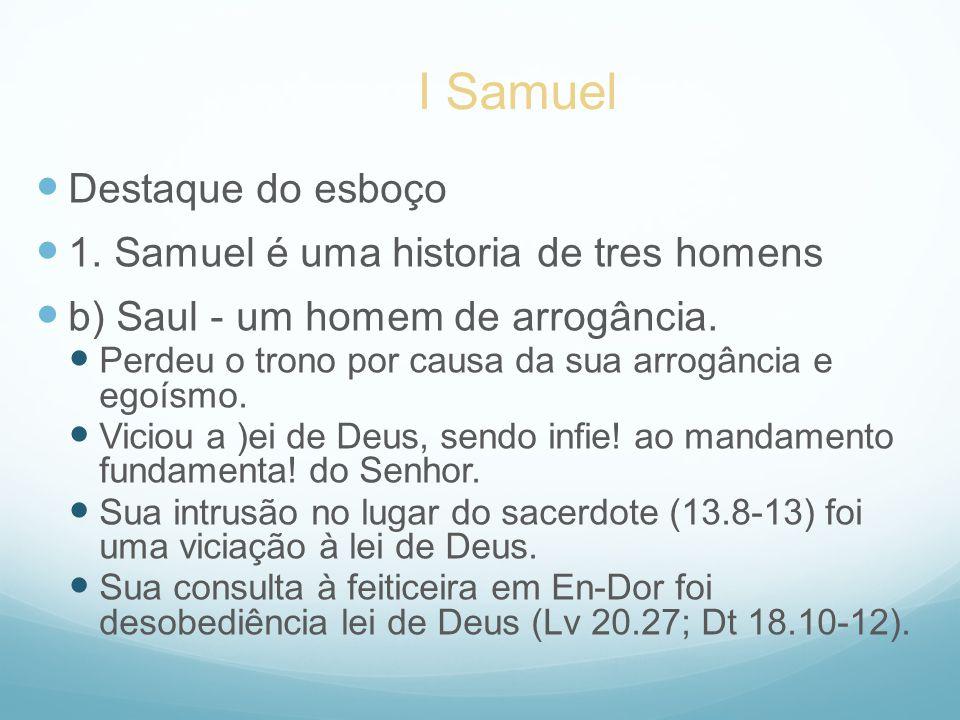 I Samuel Destaque do esboço 1. Samuel é uma historia de tres homens