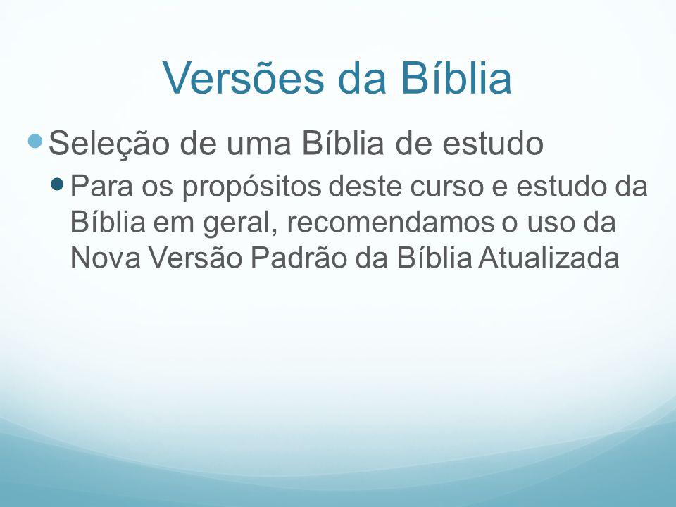 Versões da Bíblia Seleção de uma Bíblia de estudo
