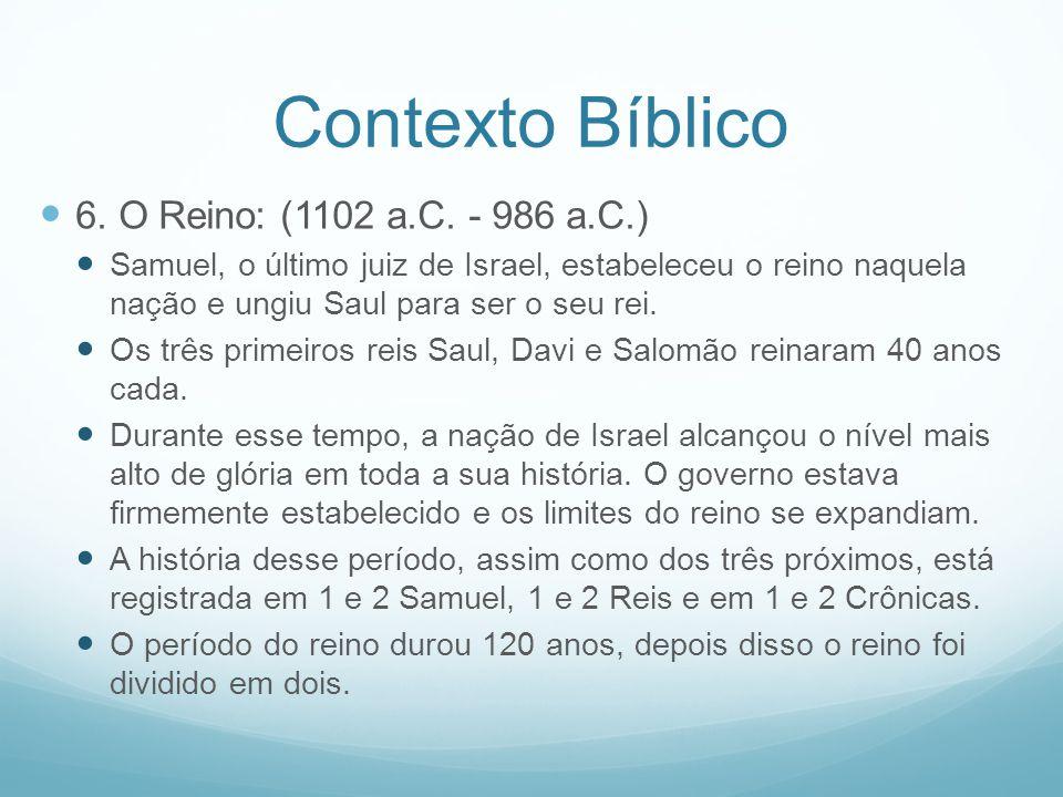 Contexto Bíblico 6. O Reino: (1102 a.C. - 986 a.C.)