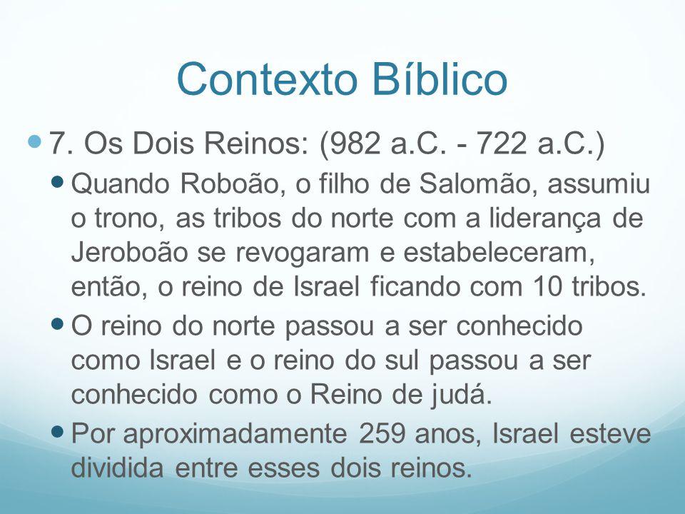 Contexto Bíblico 7. Os Dois Reinos: (982 a.C. - 722 a.C.)