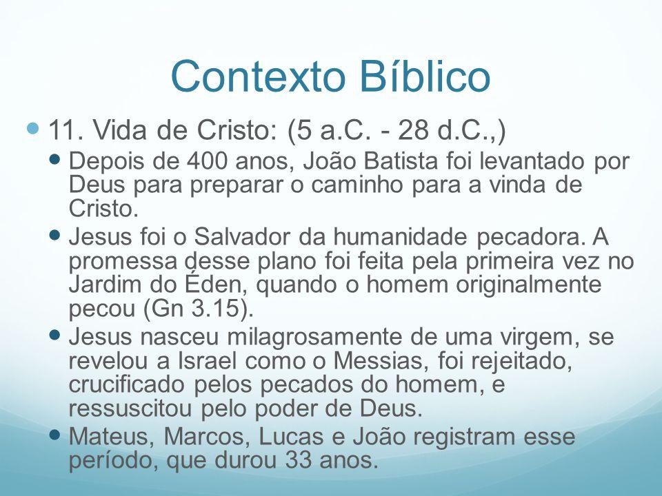 Contexto Bíblico 11. Vida de Cristo: (5 a.C. - 28 d.C.,)