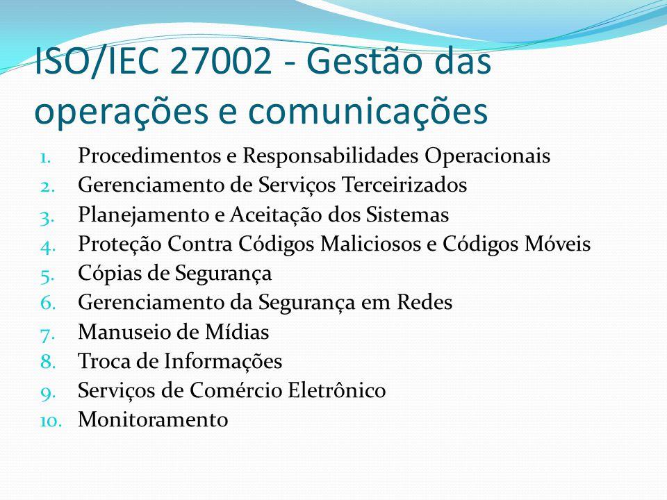 ISO/IEC 27002 - Gestão das operações e comunicações