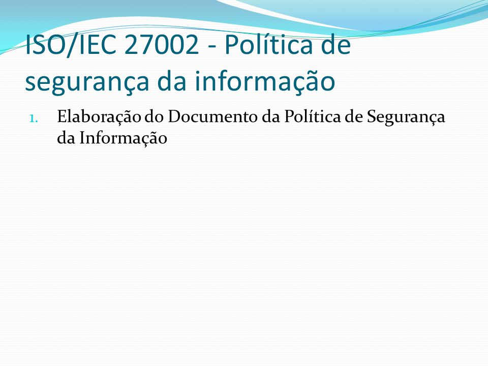 ISO/IEC 27002 - Política de segurança da informação