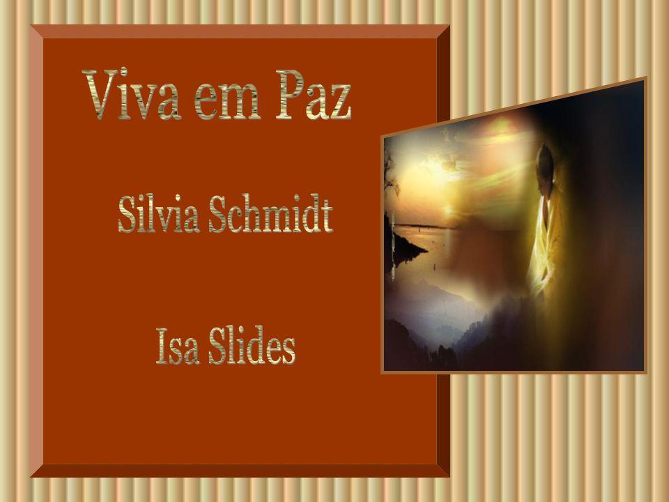 Viva em Paz Silvia Schmidt Isa Slides
