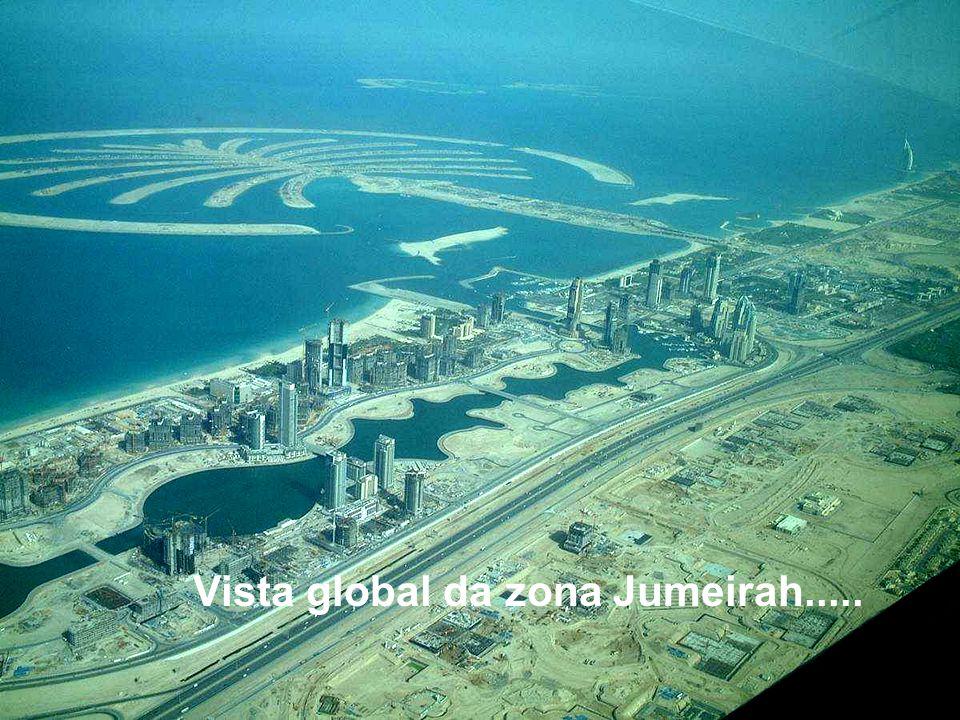 Vista global da zona Jumeirah.....