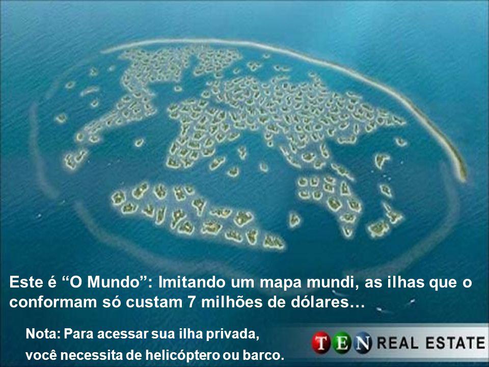 Este é O Mundo : Imitando um mapa mundi, as ilhas que o conformam só custam 7 milhões de dólares…