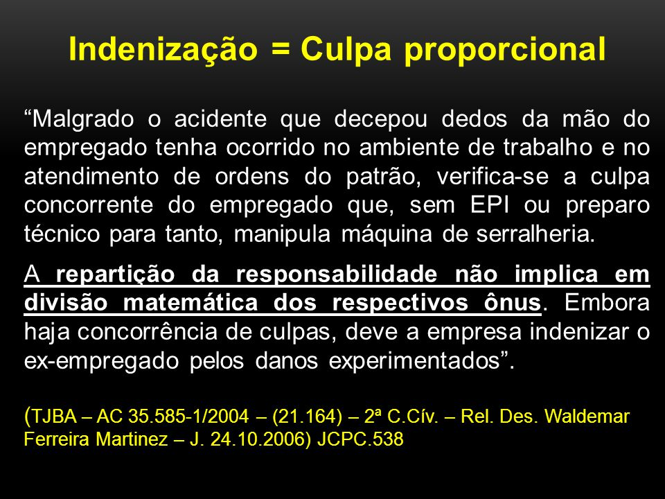 Indenização = Culpa proporcional
