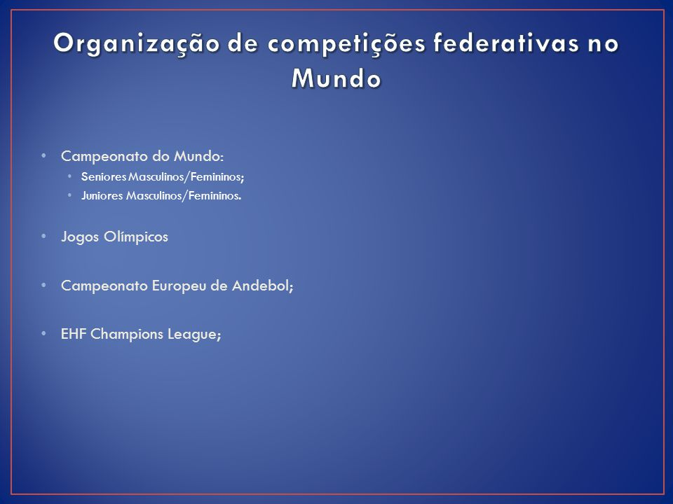 Organização de competições federativas no Mundo