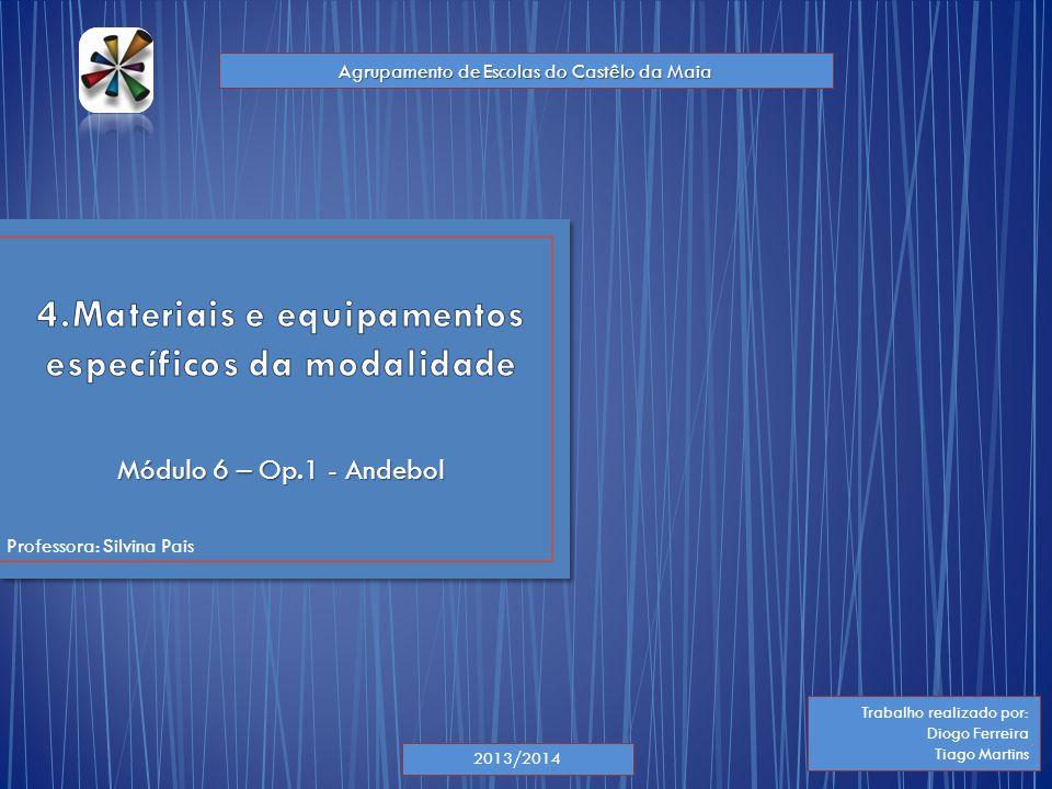4.Materiais e equipamentos específicos da modalidade