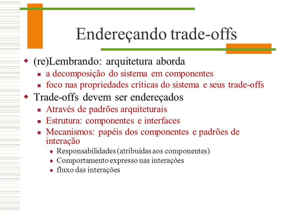 Endereçando trade-offs