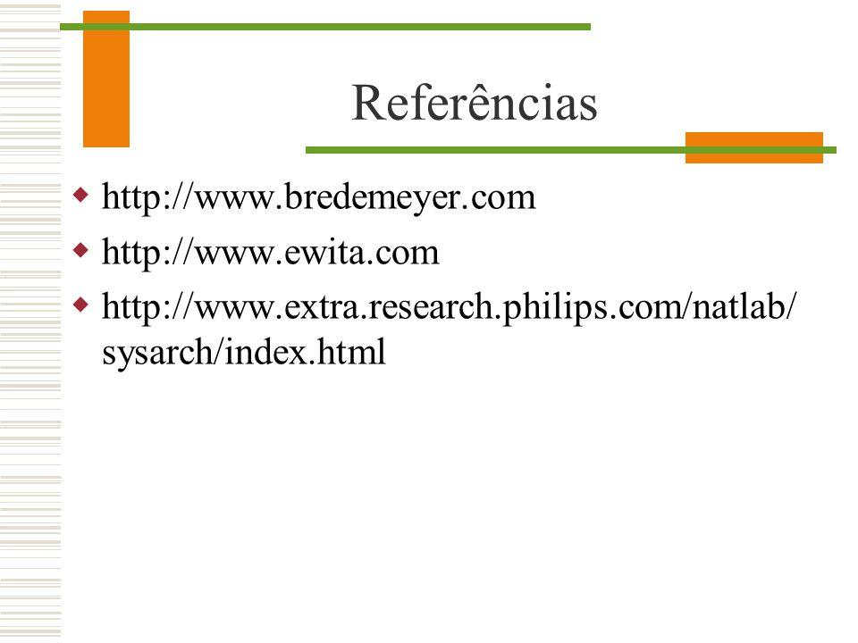 Referências http://www.bredemeyer.com http://www.ewita.com