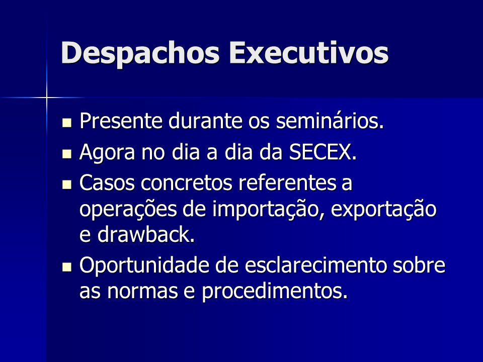 Despachos Executivos Presente durante os seminários.