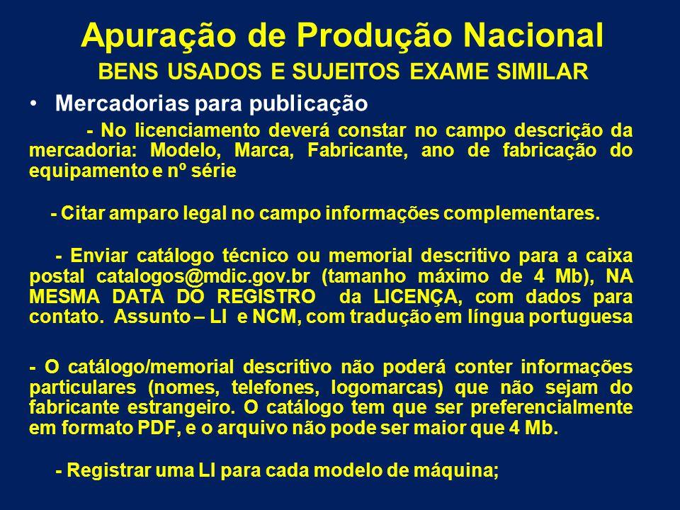 Apuração de Produção Nacional BENS USADOS E SUJEITOS EXAME SIMILAR