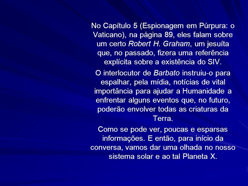 No Capítulo 5 (Espionagem em Púrpura: o Vaticano), na página 89, eles falam sobre um certo Robert H. Graham, um jesuíta que, no passado, fizera uma referência explícita sobre a existência do SIV.